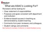 what are asac s looking for