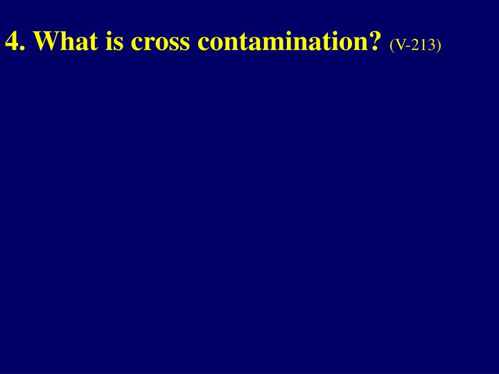 4. What is cross contamination?