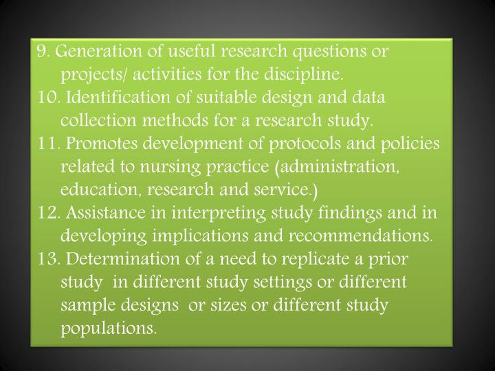 9. Generation of useful research questions or projects/ activities for the discipline.