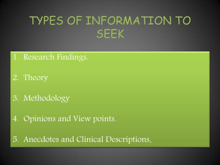 TYPES OF INFORMATION TO SEEK