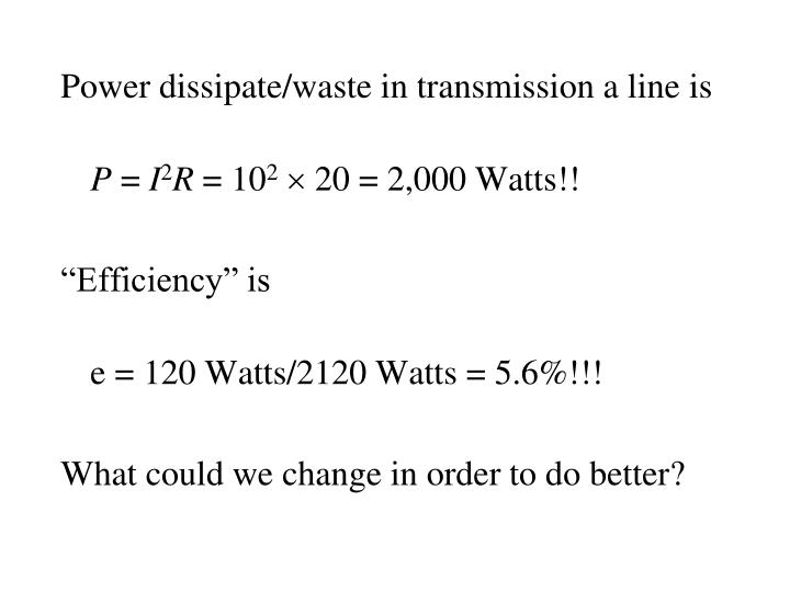 Power dissipate/waste in transmission a line is
