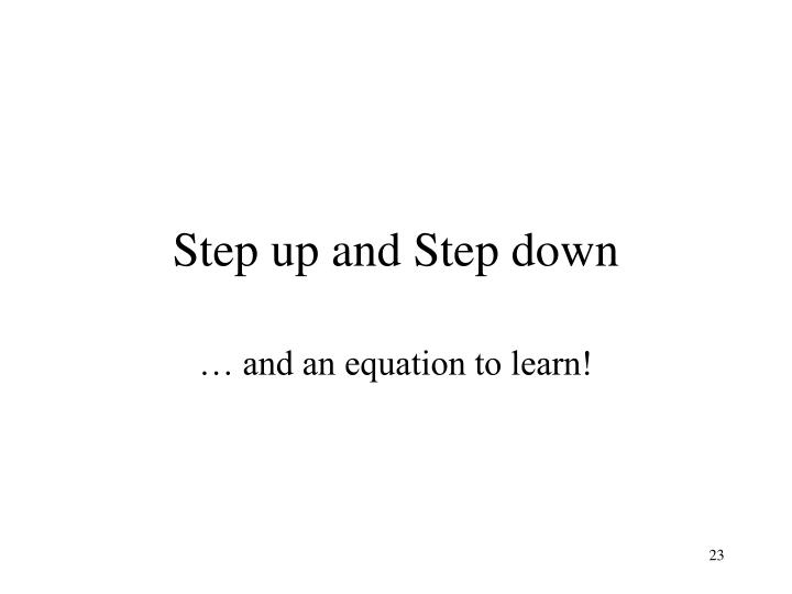 Step up and Step down