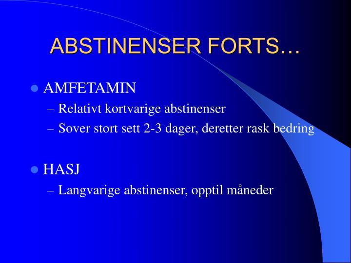 ABSTINENSER FORTS…