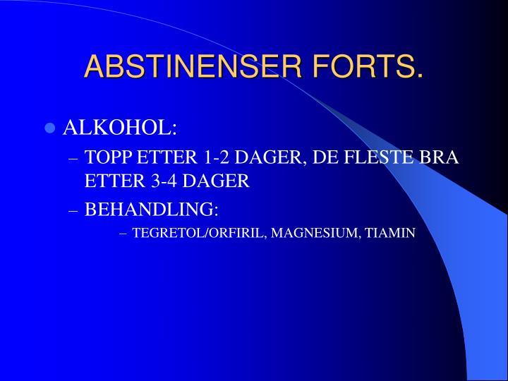 ABSTINENSER FORTS.