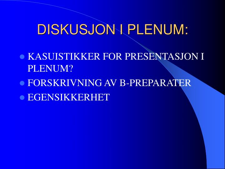 DISKUSJON I PLENUM: