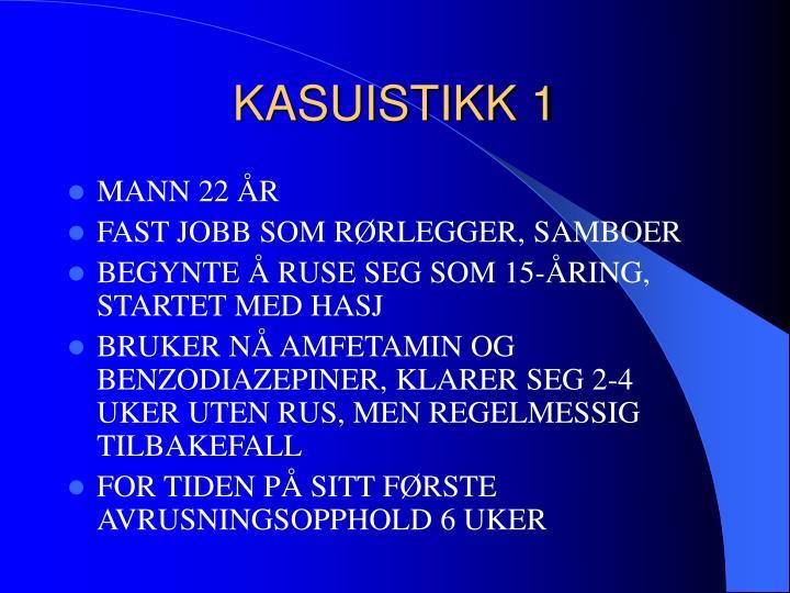 KASUISTIKK 1