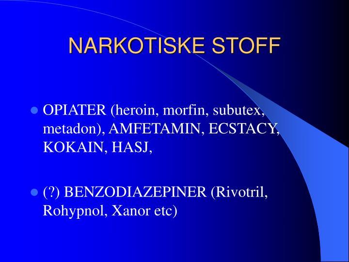 NARKOTISKE STOFF