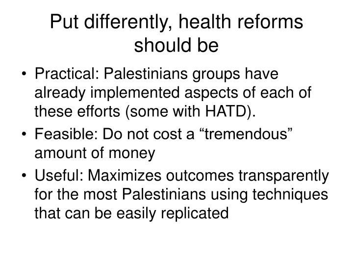 Put differently, health reforms should be
