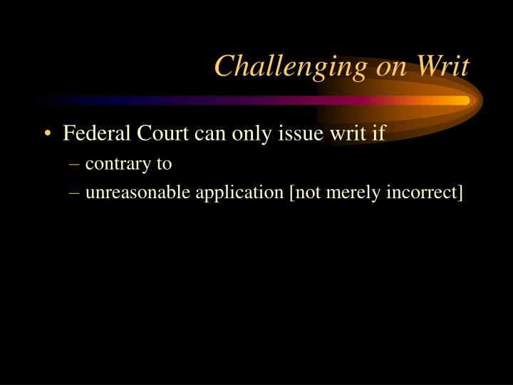 Challenging on Writ