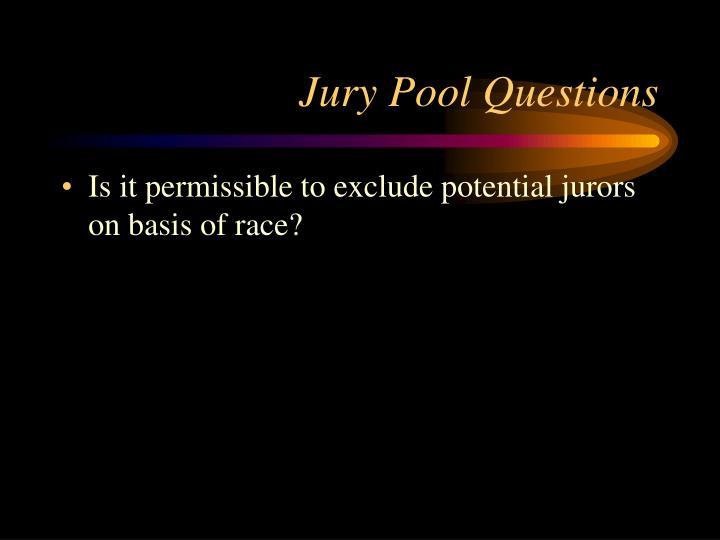 Jury Pool Questions