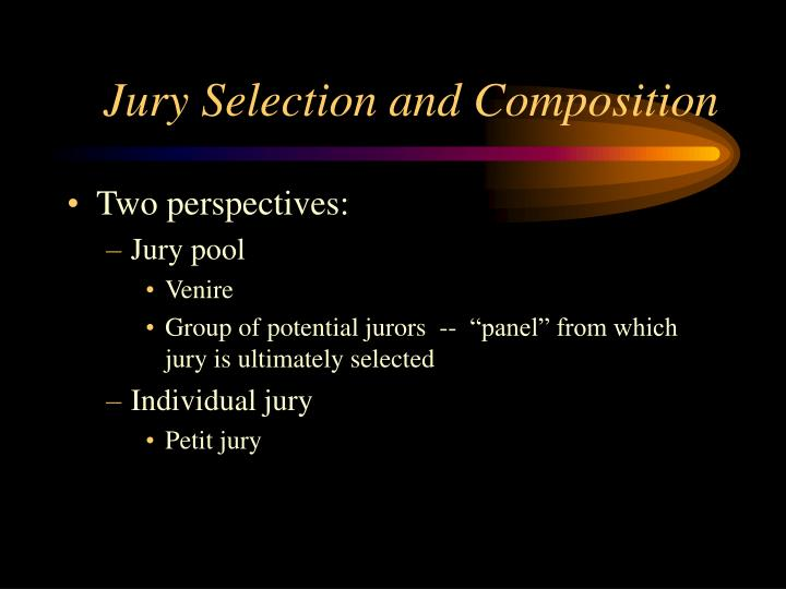 Jury Selection and Composition