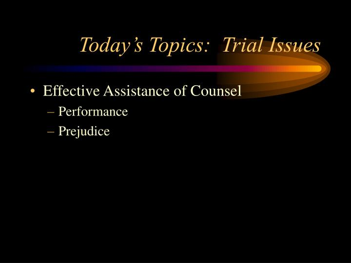 Today's Topics:  Trial Issues