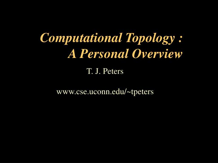 Computational topology a personal overview