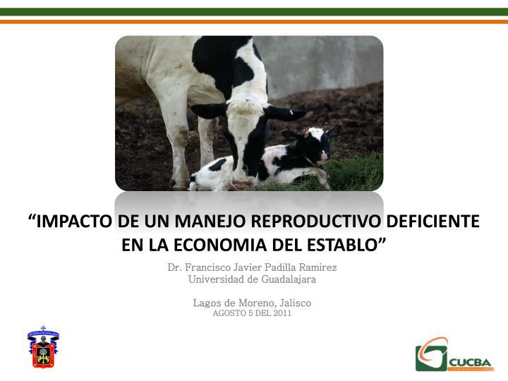"""""""IMPACTO DE UN MANEJO REPRODUCTIVO DEFICIENTE"""