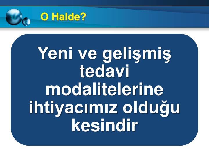 O Halde?