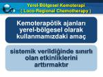 yerel b lgesel kemoterapi loco regional chemotherapy