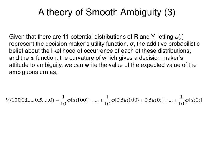 A theory of Smooth Ambiguity (3)