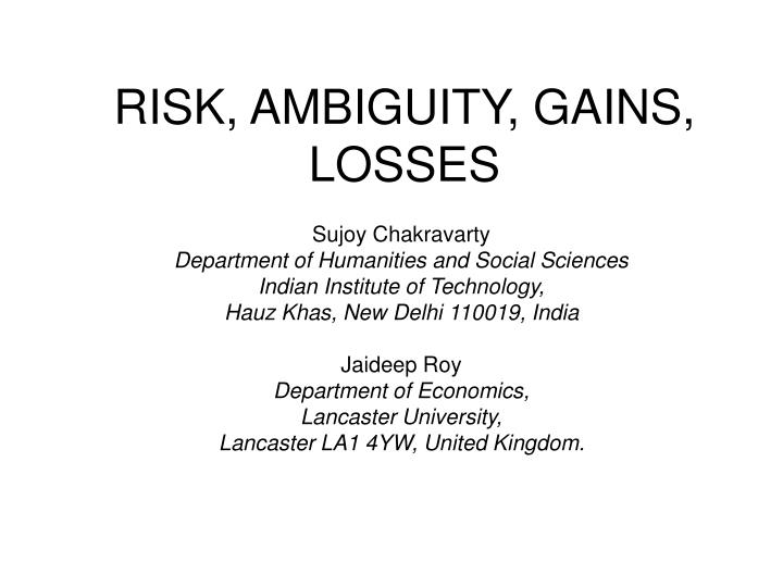 Risk ambiguity gains losses