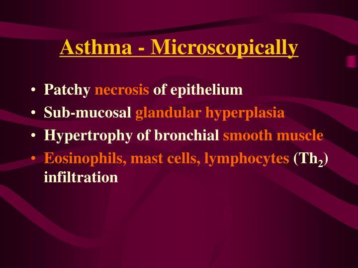 Asthma - Microscopically