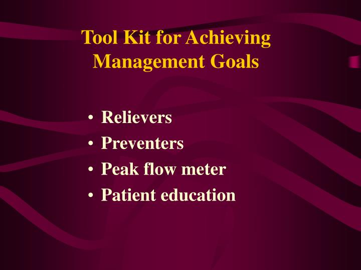 Tool Kit for Achieving Management Goals