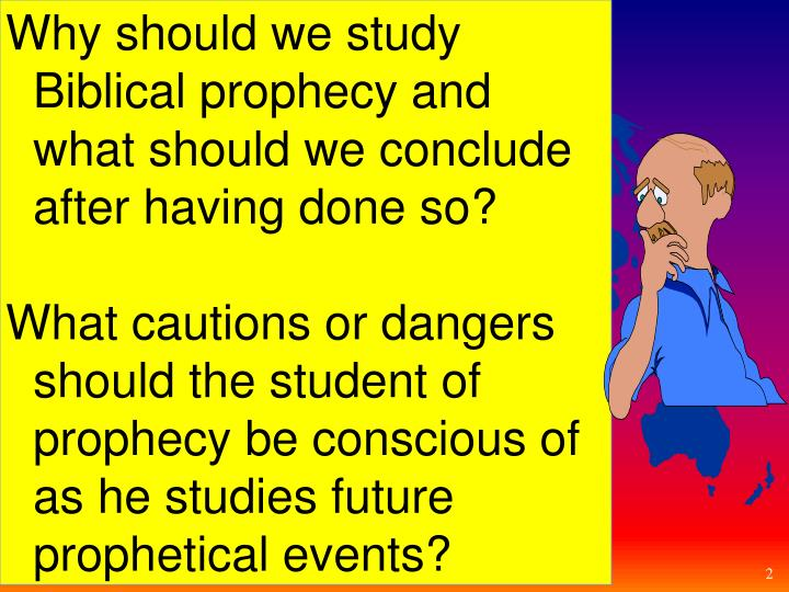 Why should we study Biblical prophecy and what should we conclude after having done so?