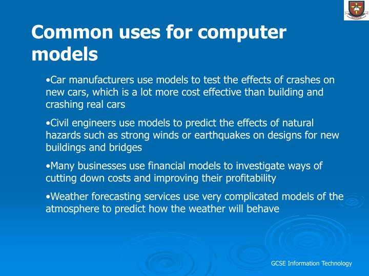 Common uses for computer models