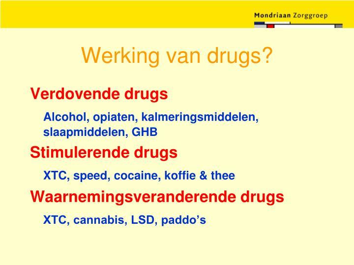 Werking van drugs?