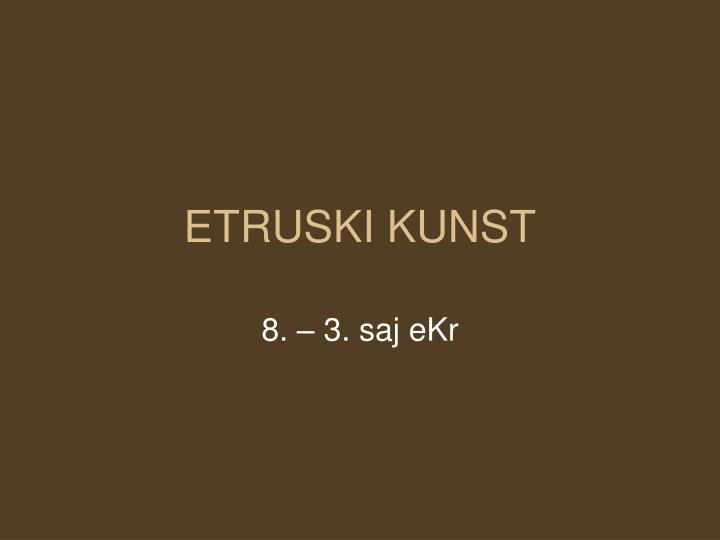 ETRUSKI KUNST