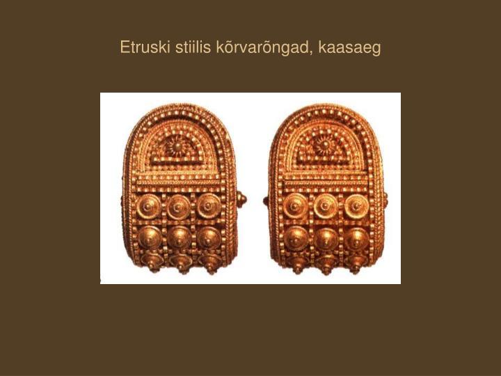 Etruski stiilis kõrvarõngad, kaasaeg