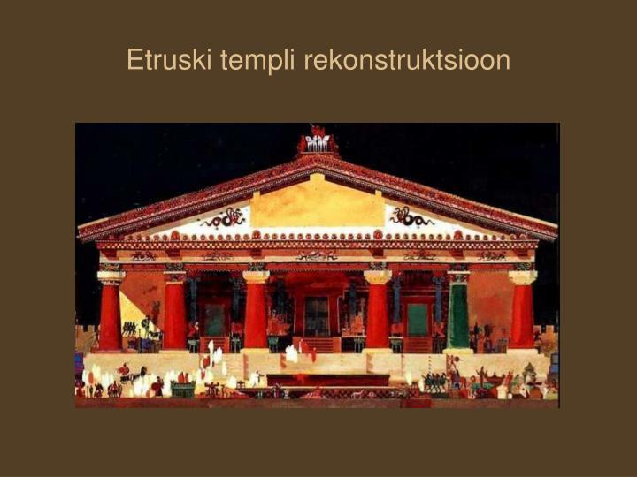 Etruski templi rekonstruktsioon