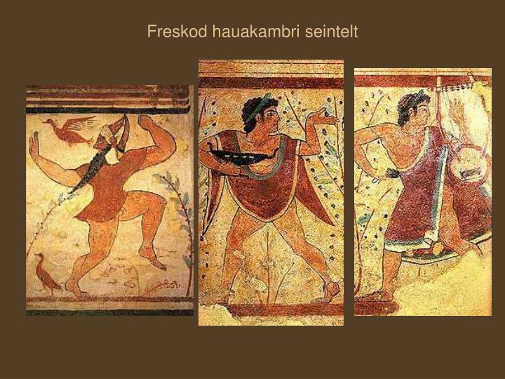 Freskod hauakambri seintelt