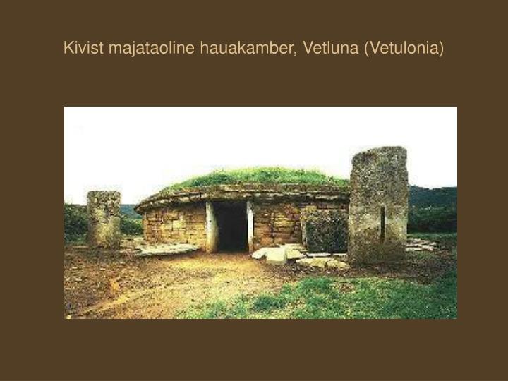Kivist majataoline hauakamber, Vetluna (Vetulonia)