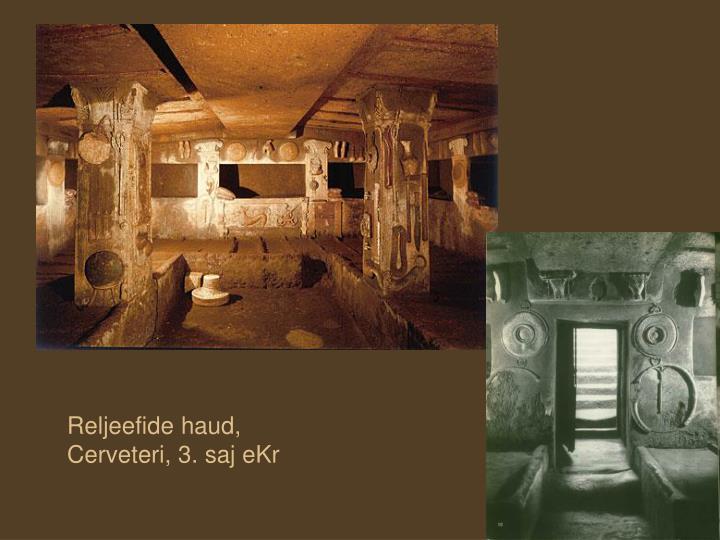 Reljeefide haud, Cerveteri, 3. saj eKr