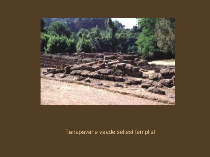 Tänapävane vaade sellest templist