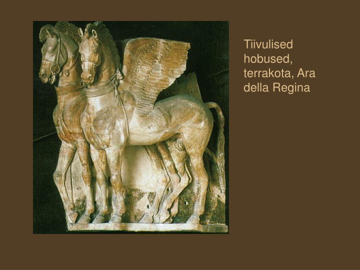 Tiivulised hobused, terrakota, Ara della Regina