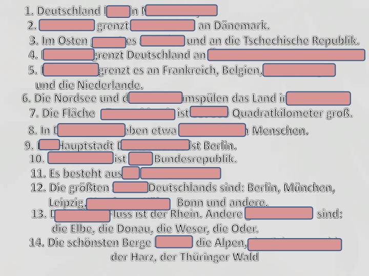 1. Deutschland liegt in Mitteleuropa.
