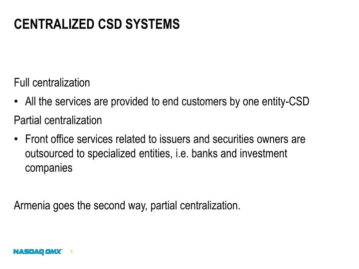 Centralized CSD systems