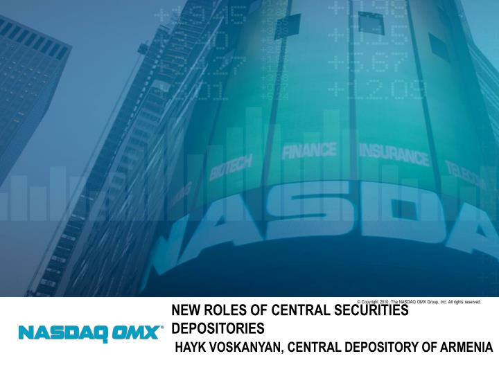 New roles of central securities depositories hayk voskanyan central depository of armenia