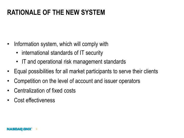 Rationale of the new system