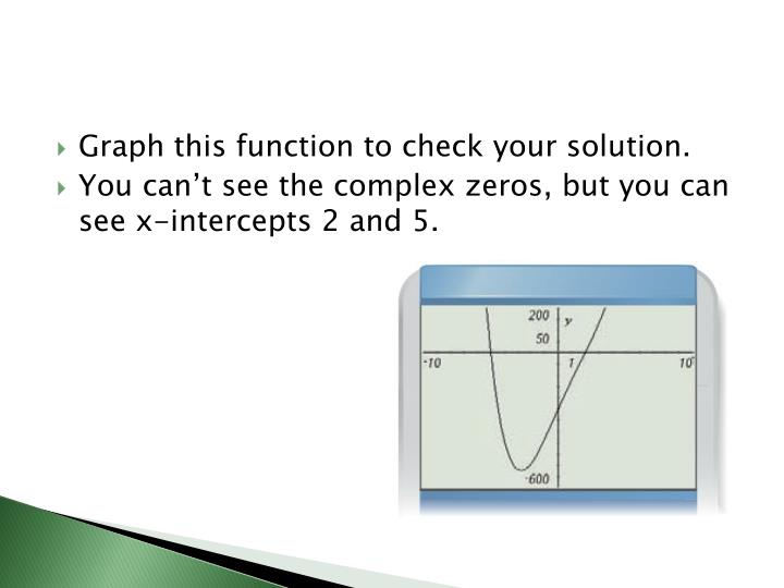 Graph this function to check your solution.
