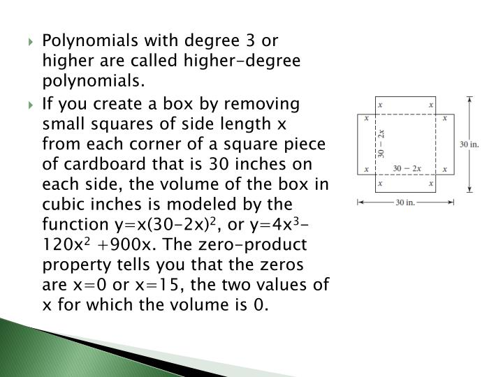Polynomials with degree 3 or higher are called higher-degree polynomials.