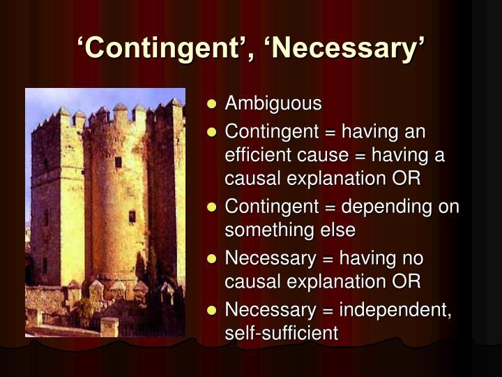 'Contingent', 'Necessary'