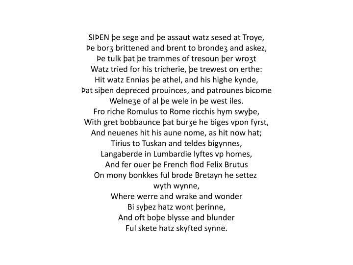 SIÞEN þe sege and þe assaut watz sesed at Troye,