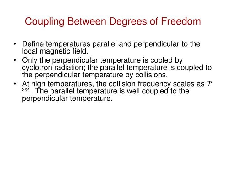 Coupling Between Degrees of Freedom