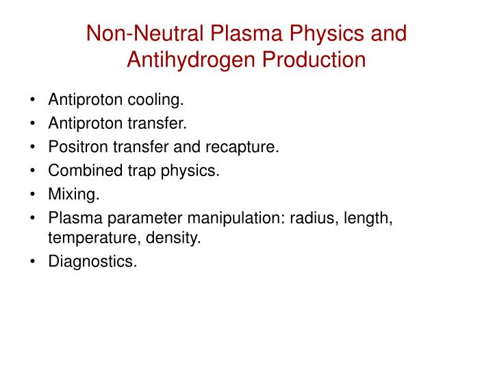 Non-Neutral Plasma Physics and Antihydrogen Production