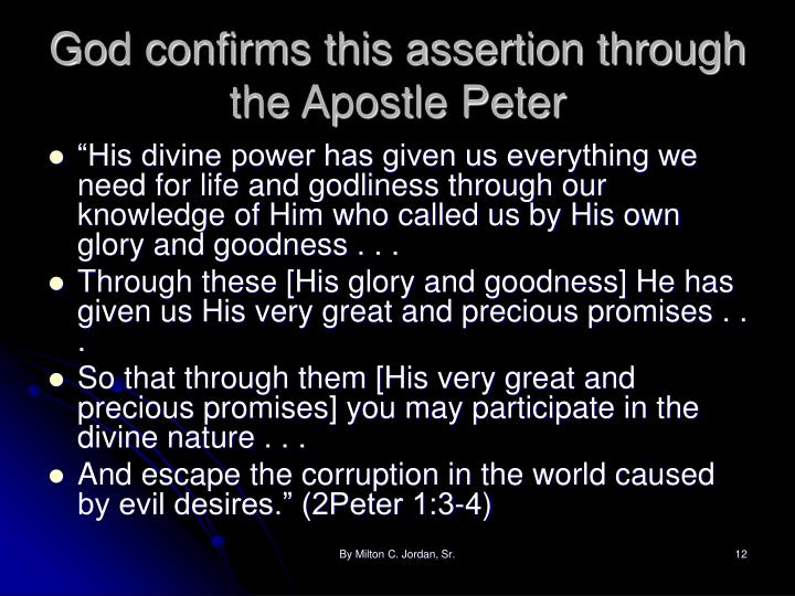 God confirms this assertion through the Apostle Peter
