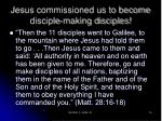 jesus commissioned us to become disciple making disciples