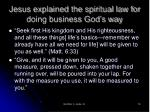 jesus explained the spiritual law for doing business god s way