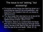 the issue is not asking but accessing