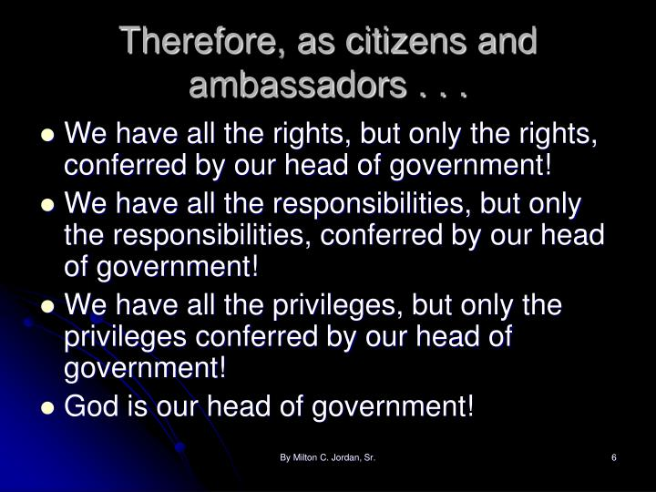 Therefore, as citizens and ambassadors . . .